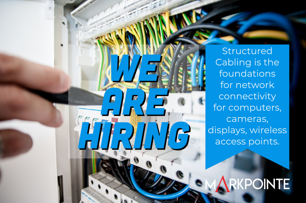 Structured cabling systems coding screen and servers take automation and technology to a simplier way of life hiring the right candidate at Markpointe IT Information Technology jobs Connectivity for computers, cameras, dis[;ays, wireless access points.